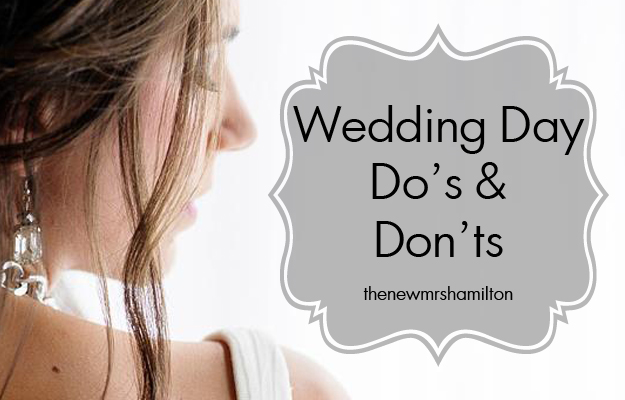 Wedding Day Do's & Dont's